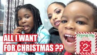 VLOGMAS #2 | ALL I WANT FOR CHRISTMAS