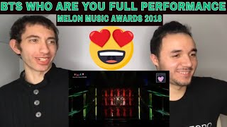 FIRST REACTION TO BTS (방탄소년단) FULL Performance 'WHO ARE YOU' | MelOn Music Awards 2018