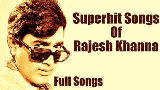 Best of Rajesh Khanna | Jukebox |  Tribute To Rajesh Khanna | Superhit songs