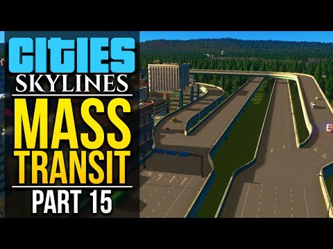 Cities: Skylines Mass Transit | PART 15 | SPAGHETTI JUNCTION