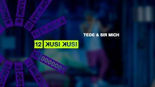 Download TEDE & SIR MICH - KUSI KUSI / SKRRRT / 2017 MP3 song and Music Video