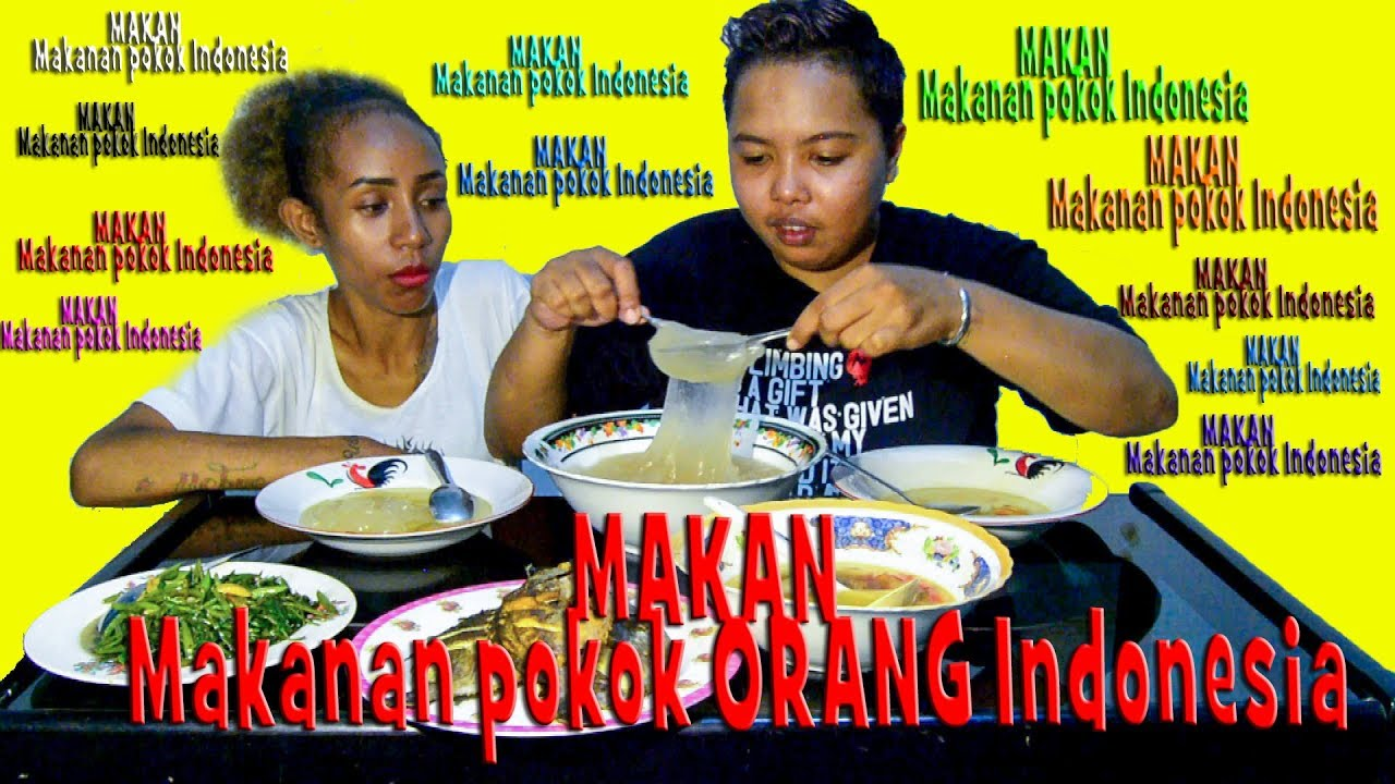 Makan Makanan Pokok Indonesia Youtube