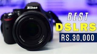4 BEST DSLR Cameras under Rs 30,000 (2017-2018) | Best Budget DSLR Camera for Beginners!