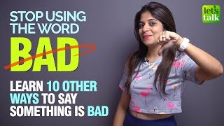 Improve English Vocabulary - Stop Saying 'BAD' -10 Other Ways To Say BAD | English Speaking Practice