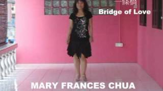 BRIDGE OF LOVE (Line Dance) by Mary Frances Chua (01.08.2010)