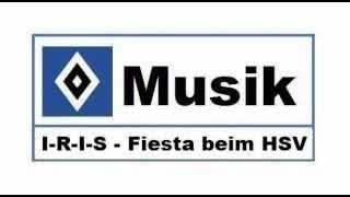 HSV Musik : # 97 » I-R-I-S - Fiesta beim HSV «
