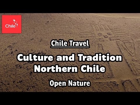 Chile Travel: Culture and Tradition Northern Chile - Open Nature