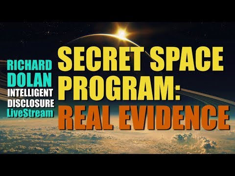Secret Space Program: Real Evidence. Richard Dolan Intelligent Disclosure.