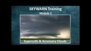 Nws Lubbock Skywarn Training (part 3 Of 5) - Supercells And Accessory Clouds