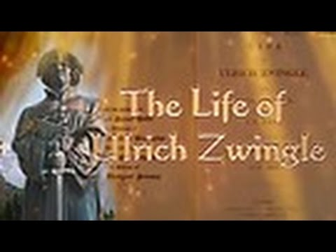The Life of Ulrich Zwingle, Swiss reformer