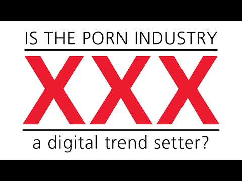 Is the Porn industry a digital trend setter? | Digital Firestarters session