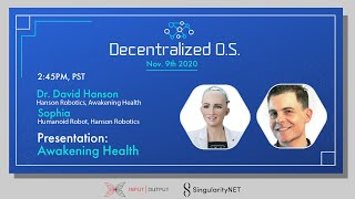 Awakening Health  Dr. David Hanson and Sophia the Robot's Keynote at D.OS 2020