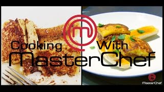 Cooking W/ Masterchef - French Toast W/ Banana Brulee