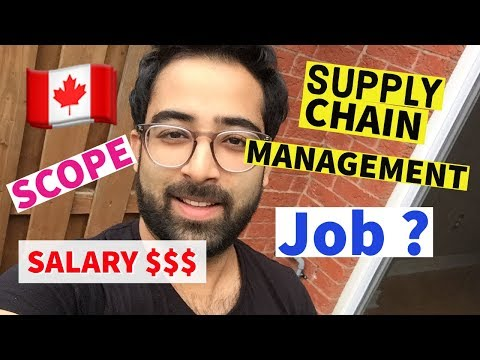 SCOPE Of SUPPLY CHAIN MANAGEMENT In CANADA 2020! | JOB & SALARY In Supply Chain |