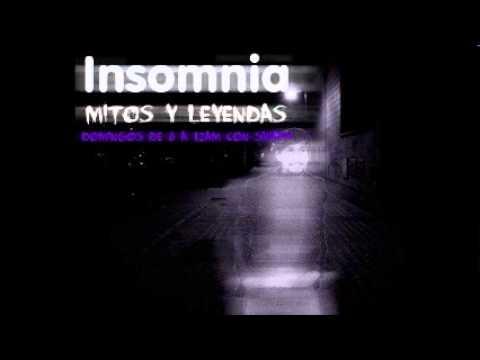 Insomnia Mitos y Leyendas Contacto con Muertos Agosto 26, 2012