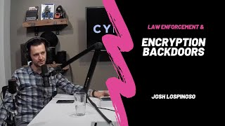Law Enforcement and Encryption Backdoors | The Cybrary Podcast