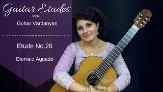 Etude no. 26 by Dionisio Aguado | Guitar Etudes with Gohar Vardanyan