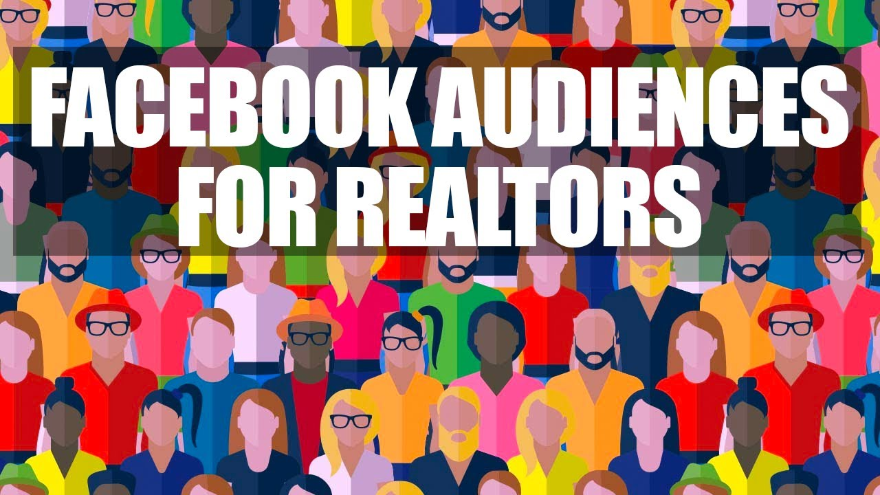 Top 3 Facebook Ad Custom Audiences For Real Estate Agents