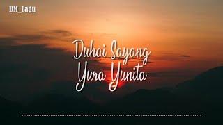 Duhai Sayang - Yura Yunita ( Lirik )