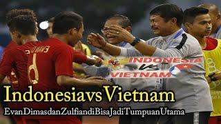 Indonesia vs Vietnam: Evan Dimas dan Zulfiandi Bisa Jadi Tumpuan Utama