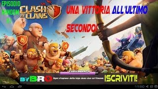 "CLASH OF CLANS Random Gameplay #1/""Un attacco all'ultimo secondo!"" FULL HD (by BRo)"