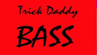 Trick Daddy - Bass [2012] [with download]