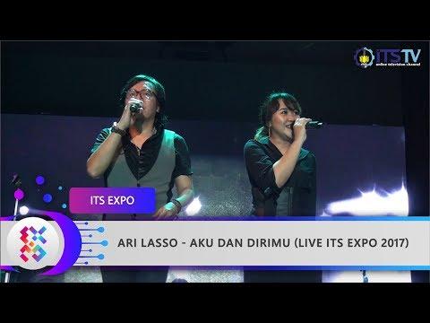 ARI LASSO - Aku dan Dirimu (Live ITS EXPO 2017)