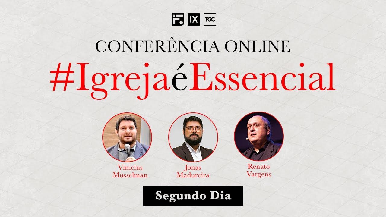 Download Conferência Online: Igreja é Essencial - Segundo Dia
