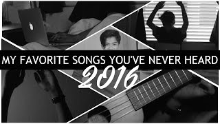 My favorite songs you've never heard 2016 + exciting announcement!
