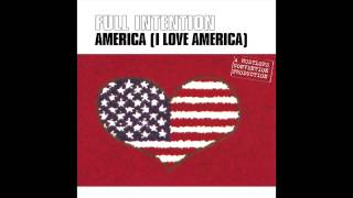 Full Intention - I Love America (DJ Tonka