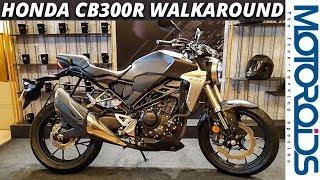 New 2019 Honda CB300R Walkaround & First Look | INR 2.41 Lakh | Motoroids