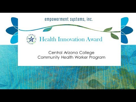 2018 POW: Health Innovation Award: Central Arizona College Community Health Worker Program