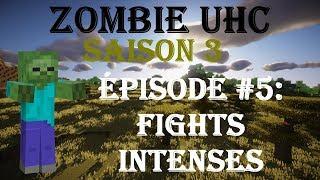 Zombie UHC S3 #5 : Fights intenses