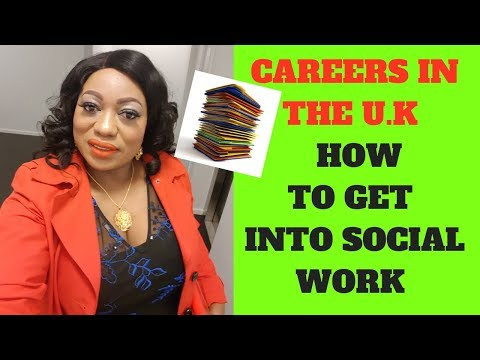 HOW TO GET INTO SOCIAL WORK PROFESSION  IN THE U.K