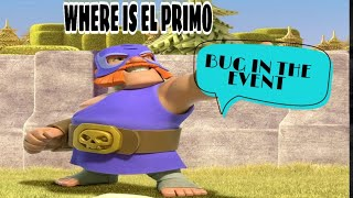 BIGGEST EVENT BUG IN CLASH OF CLANS HISTORY//WHERE IS EL-PRIMO//HINDI...