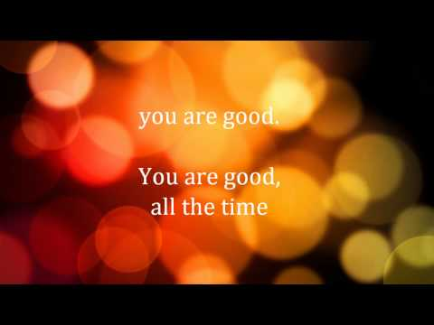 Lord You Are Good (with lyrics)