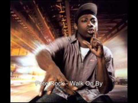 Pete rock walk on by