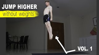 How To Jump Higher WITHOUT Weights - 3 Best Plyometric Exercises - Vol. 1