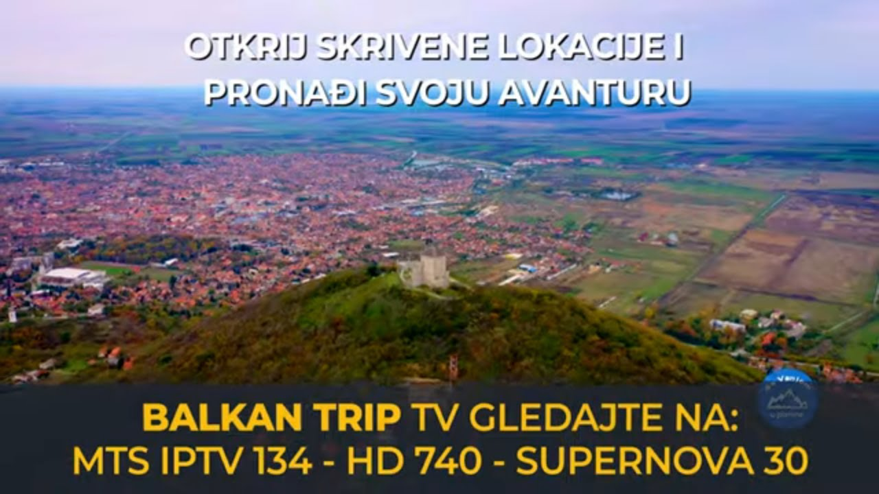 Dopustite da vam pokažemo skrivene lepote Srbije i Balkana - vaša Balkan Trip Televizija
