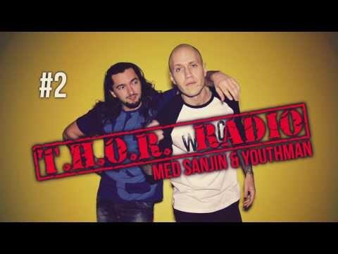 Sanjin & Youthman - T.H.O.R. Radio #2