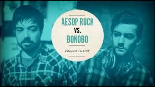 "Aesop Rock vs. Bonobo ""Freeze / Gypsy"""