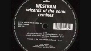 Westbam - Wizards Of The Sonic (Westbam Dub Remix)