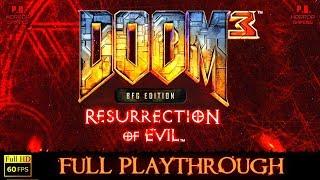 Doom 3 BFG Edition : Resurrection of Evil   Full Longplay Walkthrough No Commentary   PC/1080P/60FPS