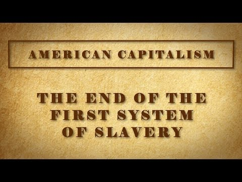 The End of the First System of Slavery