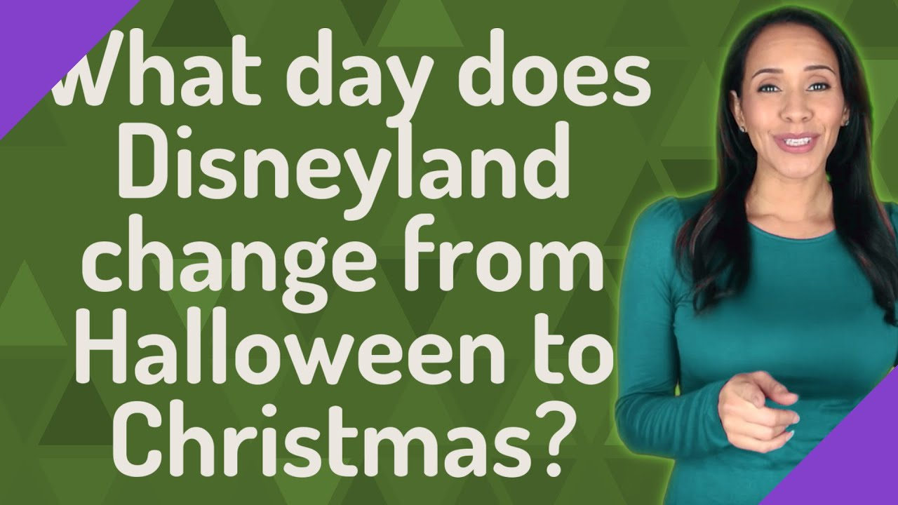 For 2021 When Will Disneyland Change From Halloween To Christmas What Day Does Disneyland Change From Halloween To Christmas Youtube