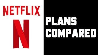 Netflix Plans Explained - Netflix Plans Comparison - Netflix Plans Differences