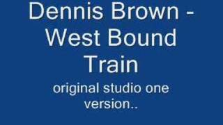 Dennis Brown - West Bound Train