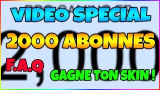 SPECIAL VIDEO 2000 SUBSCRIBERS! F.A.Q AND WIN TON SKIN FORTNITE!