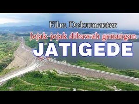 Film dokumenter Jatigede Sumedang - Dari awal rencana hingga penggenangan.