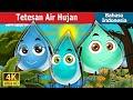 - Tetesan Air Hujan | The Raindrops Story | Dongeng Bahasa Indonesia